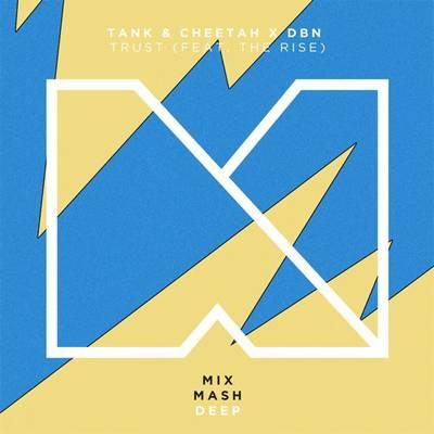 Tank & Cheetah x DBN - Trust (feat. The Rise)