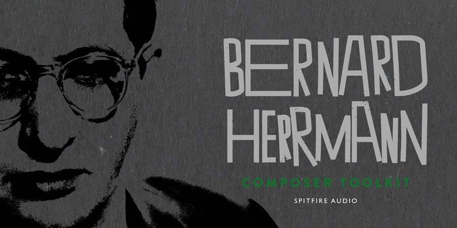 Spitfire Audio released BERNARD HERRMANN COMPOSER TOOLKIT
