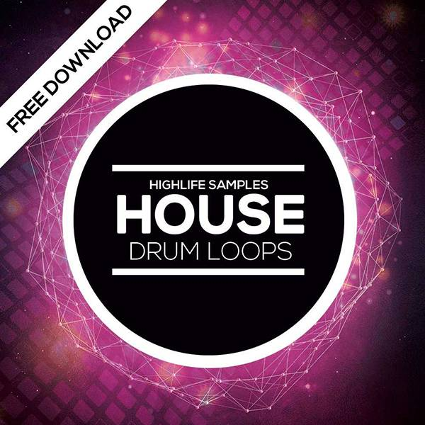 HighLife Samples: Free House samples Free House Drum Loops