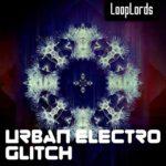 LoopLords_Urban_Electro_Glitch