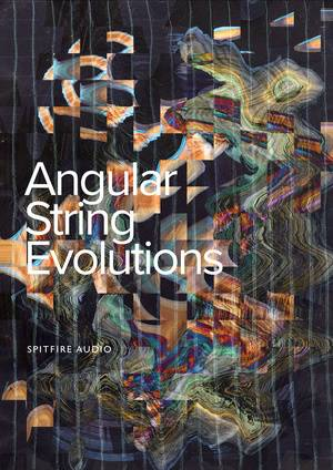 Spitfire Audio releases Angular String Evolutions