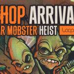Loopmasters released Hip Hop Arrival – The Star Mobster Heist_5cd450453903d.jpeg