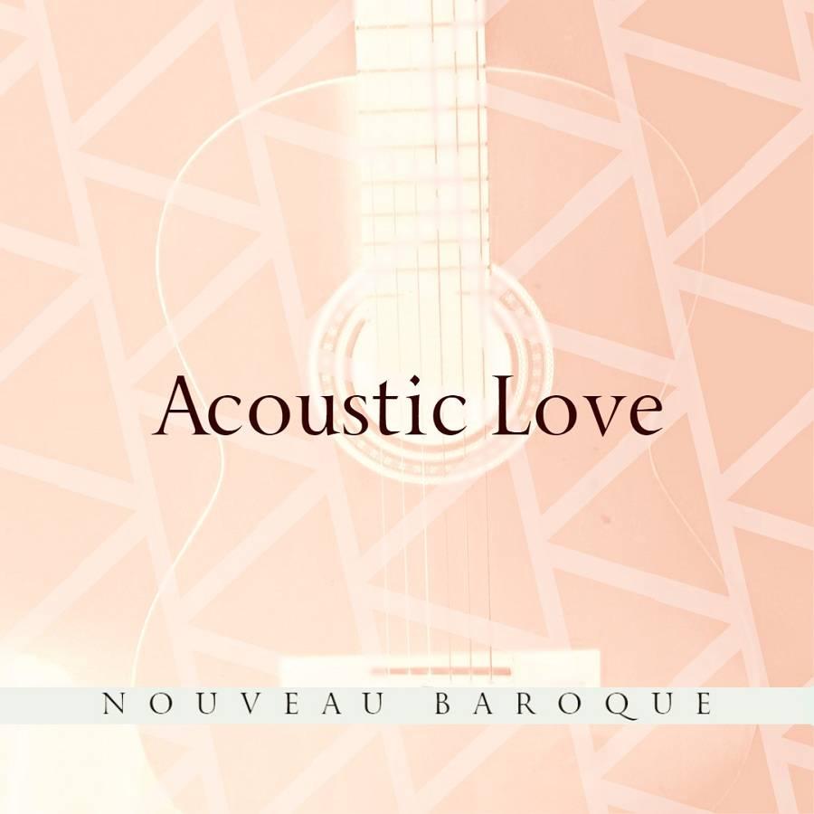 Nouveau Baroque released Acoustic Love