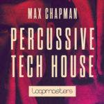 Loopmasters released Max Chapman Percussive Tech House_5dbb06c49cecf.jpeg