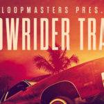 Loopmasters released Lowrider Trap_5f47b635e52fb.jpeg