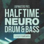 Loopmasters released Halftime Neuro Drum & Bass_5f5a2b36b9fac.jpeg