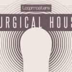 Loopmasters released Surgical House_5f6365ae32d3b.jpeg