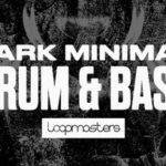 Loopmasters released Dark Minimal Drum & Bass_5f7f15286ac57.jpeg