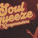 Loopmasters released Soul Squeeze Vol 1_609d2e0d970c5.jpeg