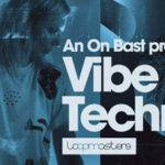 Loopmasters released An On Bast – Vibe Techno_60f9770dcc77c.jpeg